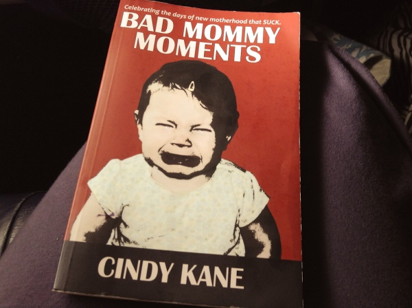 Bad Mommy Moments Cindy Kane